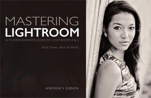 Batch Image Processing Mastering-Lightroom-Book-Three-Andrew-S-Gibson-cover