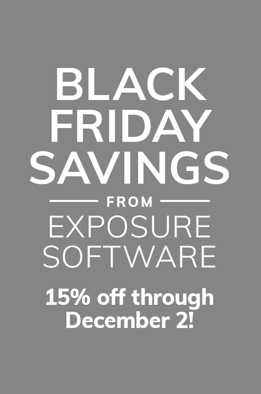 Black Friday Savings from Exposure Software: 15th off everything in our store through December 2!